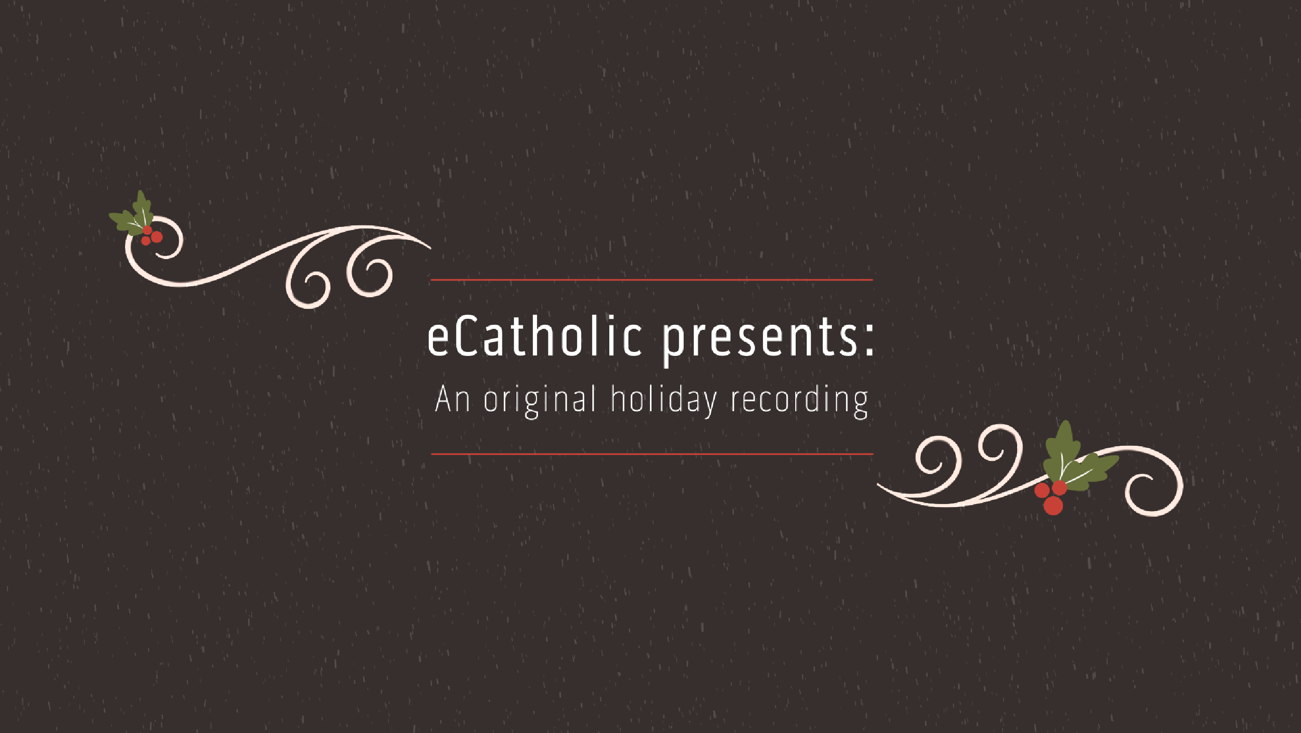 eCatholic presents: An original holiday recording
