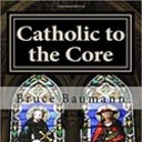 Catholic to the Core: Spiritual Fitness to Transform Your Life