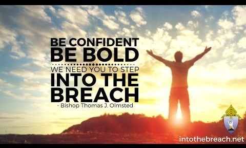 Be Confident. Be Bold. We Need You to Step Into the Breach - Bishop Thomas J. Olmsted