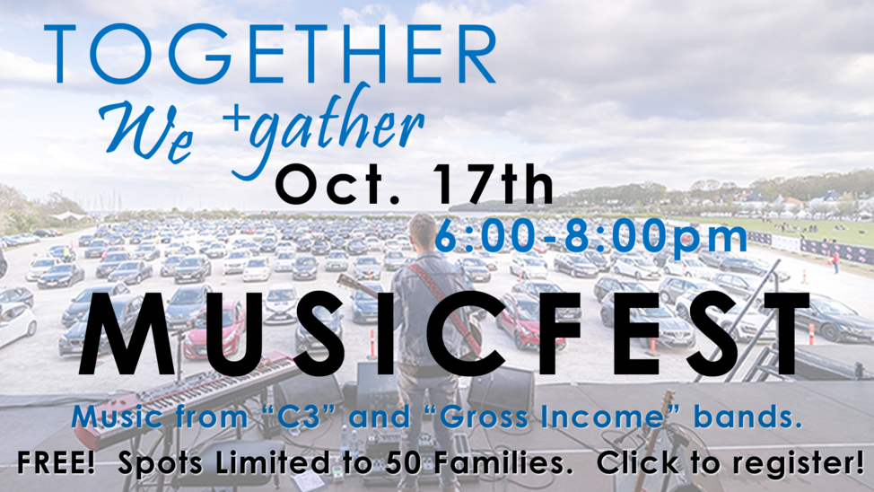 "Together We +Gather: Musicfest October 17th, 6:00-8:00pm. Music from ""C3"" and ""Gross Income"" bands. Free! Limited to 50 families. Click to register!"