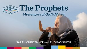 The Prophets, Messengers of God's Mercy