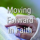 Moving Forward in Faith