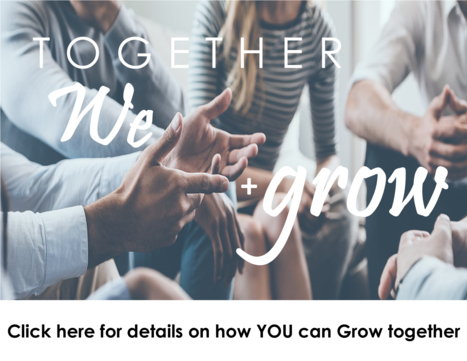 Click here for details on how YOU can Grow together