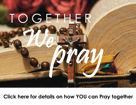 Click here for details on how YOU can Pray together