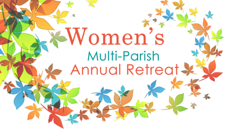 Multi-Parish Women's Annual Retreat