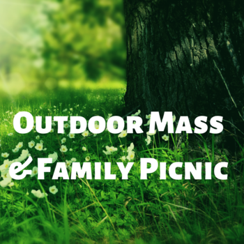 Outdoor Mass & Family Picnic