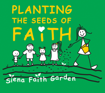 The Siena Faith Garden!