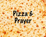 Pizza & Prayer