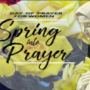 SPRING INTO PRAYER: FEB. 8