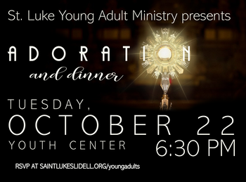 Young Adult Adoration and Dinner Oct. 22