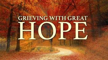 Grieving with Great Hope: Catholic Grief Support Workshop: JAN. 27, FEB. 3, 10, 17, MAR. 2
