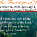 In the Footsteps of Jesus - Dec. 2021
