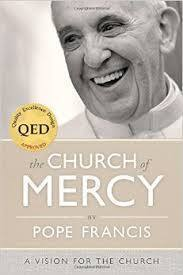 The Church of Mercy, a book by Pope Francis AM