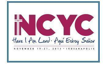 2015 NATIONAL CATHOLIC YOUTH CONFERENCE (NCYC) ~ Nov 19-21