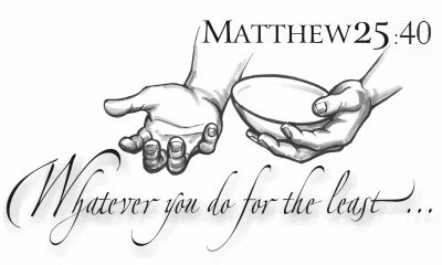 Whatever you do for the least - Matthew 25:40