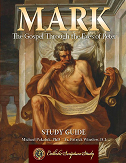 SCRIPTURE STUDY: MARK: THE GOSPEL THROUGH THE EYES OF PETER