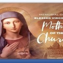 Memorial of the Blessed Virgin Mary-Mother of the Church