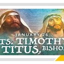 The Feast Day of Saints Timothy and Titus
