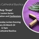 Lenten Adoration & Confessions with Bishop Toups
