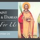 The Feast Day of St. Cosmos & St. Damian