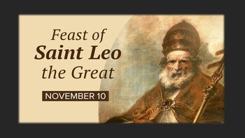 The Feast Day of St. Leo the Great