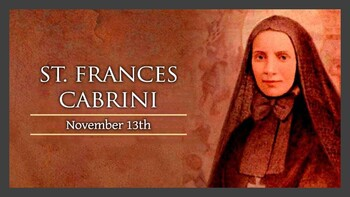 The Feast Day of St. Francis Cabrini