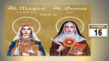 The Feast Day of Saints Margaret & Gertrude