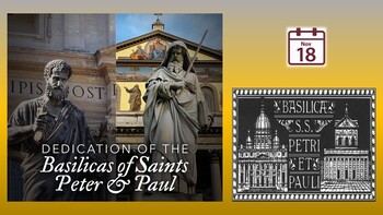 Dedication of the Basilicas of St. Peter & St. Paul