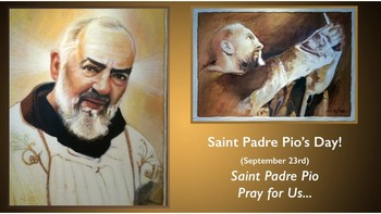 The Feast Day of St. Padre Pio