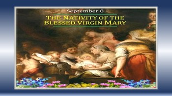 The Nativity of The Blessed Virgin Mary