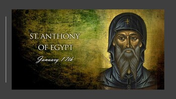 The Feast Day of St. Anthony of Egypt, the Abbott