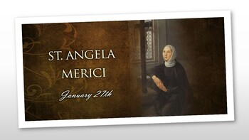 The Feast Day of St. Angela Merici