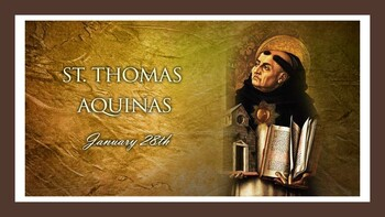 The Feast Day of St. Thomas Aquinas