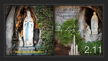 The Feast Day of Our Lady of Lourdes