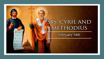 The Feast Day of Saints Cyril & Methodius