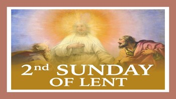 The Second Sunday of Lent