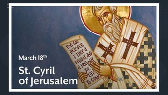 The Feast Day of St. Cyril of Jerusalem