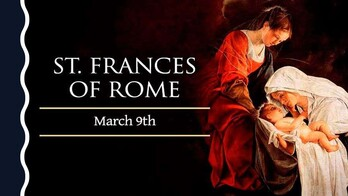 The Feast Day of St. Frances of Rome