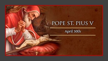 The Feast Day of St. Pius V