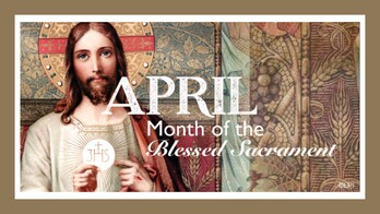 April-Month of the Holy Eucharist