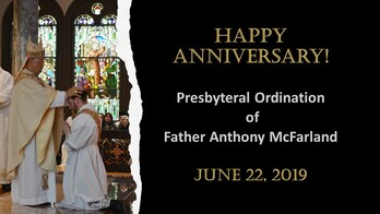 The 2nd Ordination Anniversary of Father Anthony McFarland!