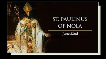 The Feast Day of St. Paulinus of Nola