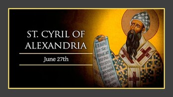 The Feast Day of St. Cyril of Alexandria