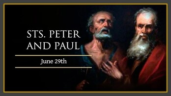 The Feast Day of St. Peter & St. Paul
