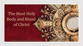 The Body & Blood of Christ