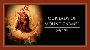 The Feast Day of Our Lady of Mount Carmel