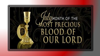 July-Month of the Precious Blood of Jesus