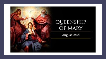 The Queenship of the Blessed Virgin Mary