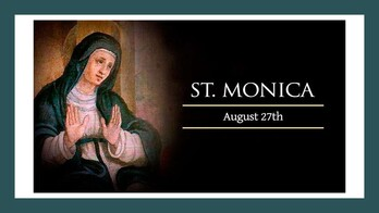The Feast Day of St. Monica