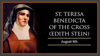 The Feast Day of St. Teresa Benedicta of the Cross